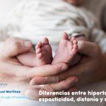 blog-diferencias_hipertonia_espasticidad_distonia_rigidez_orthopediatrica_sevilla